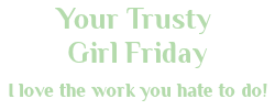 Your Trusty Girl Friday.com